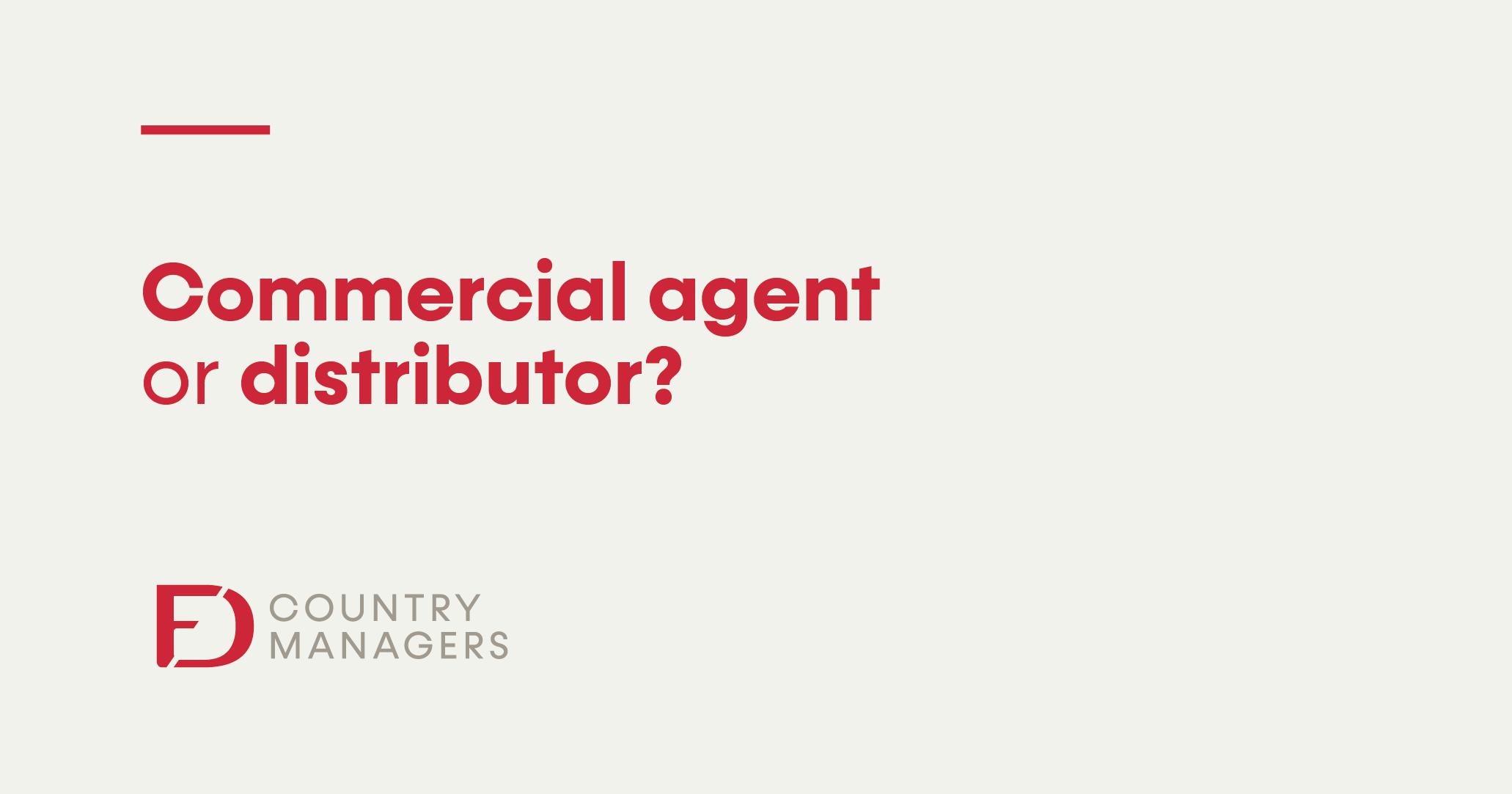 Agente comercial o distribuidor: ¿Cuál escoger para mi empresa?