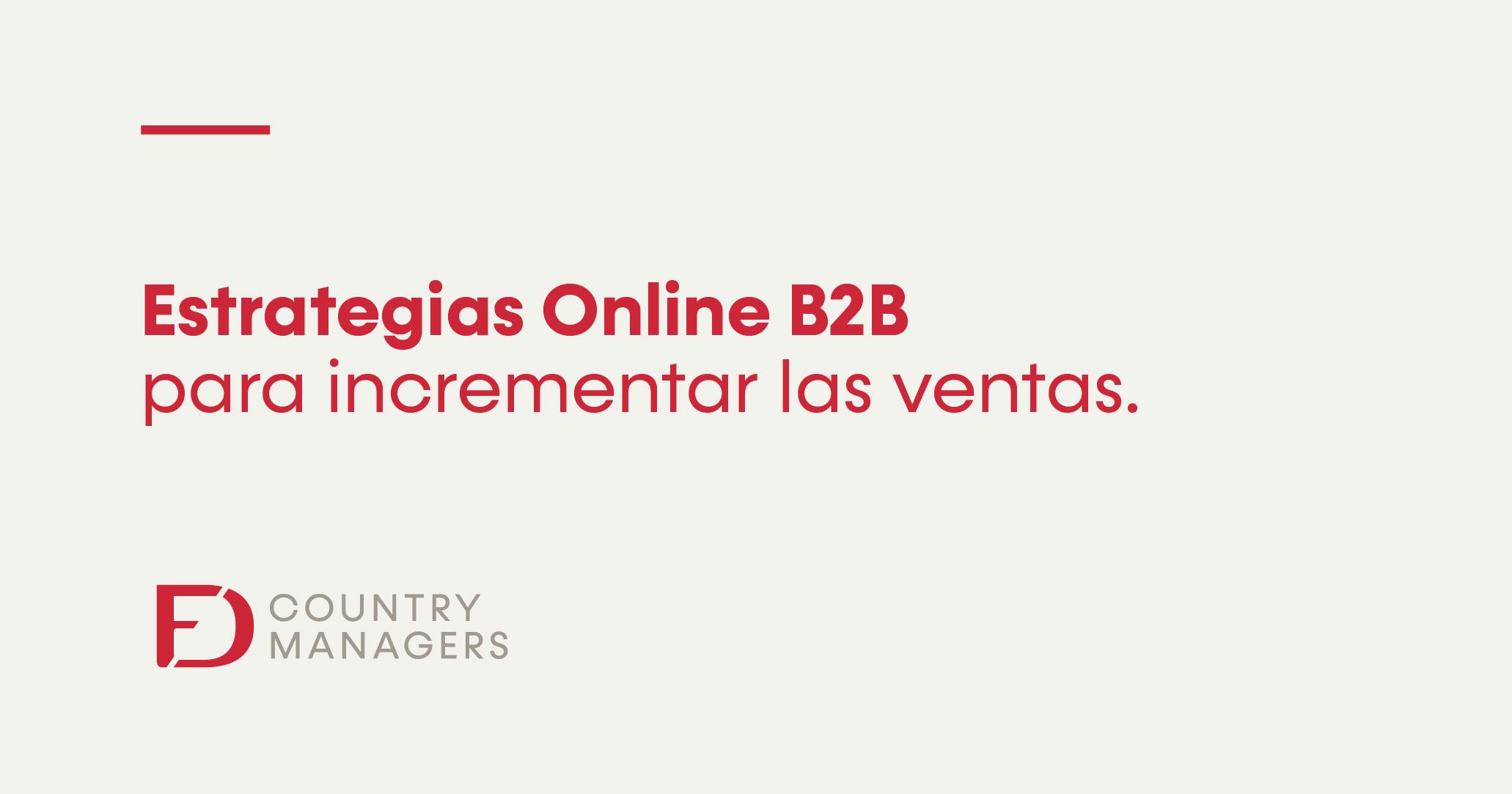 Estrategias online B2B para incrementar las ventas
